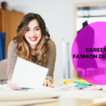 Think for Opting Fashion Designing as Your Career